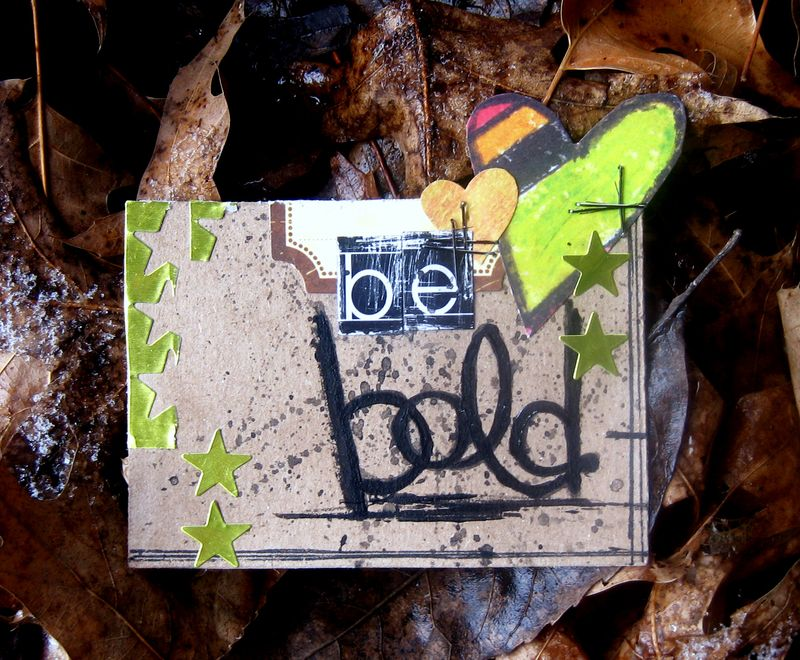 Be Bold - Art Card for Shaina